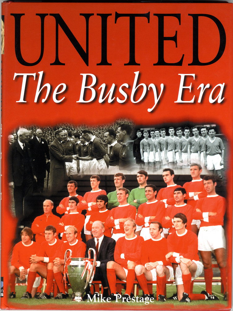 MANCHESTER UNITED 'UNITED The Busby Era' Book signed by George Best, Denis Law, Bobby Charlton, Nobby Stiles, David Sadler, Bill Foulkes & Noel Cantwell