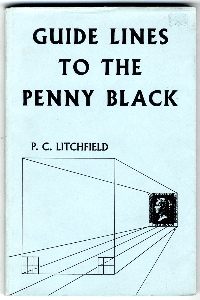GUIDE LINES TO THE PENNY BLACK by P.C. Litchfield, 4th Edition (1986)