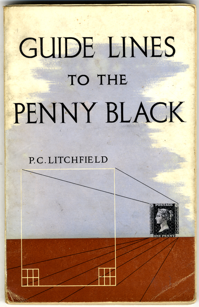GUIDE LINES TO THE PENNY BLACK by P.C. Litchfield, 1st Edition (1949)