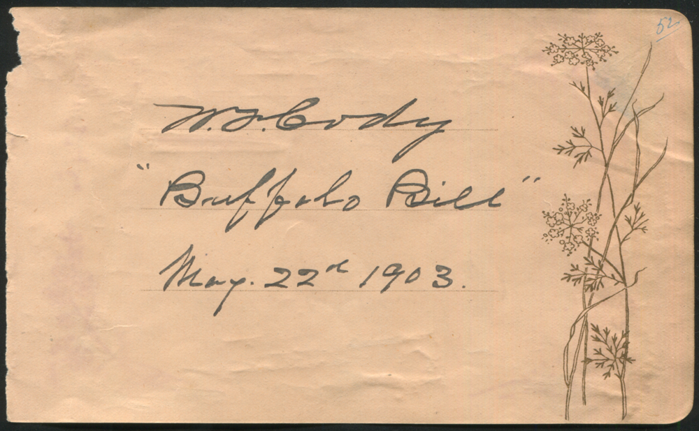 CODY, WILLIAM F (1846-1917) American Showman 'Buffalo Bill' ink signature 'W. F. Cody 'Buffalo Bill' & date 'May 22nd 1903' on a decorative page from an autograph album